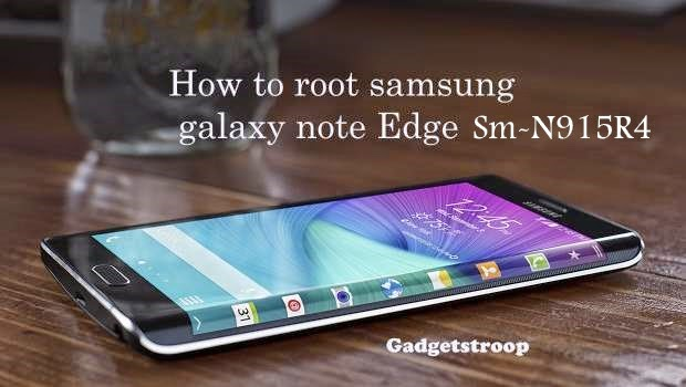 how to root samsung galaxy note edge sm-n915r4