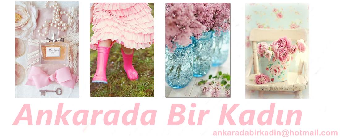 Ankarada Bir KADIN !!!