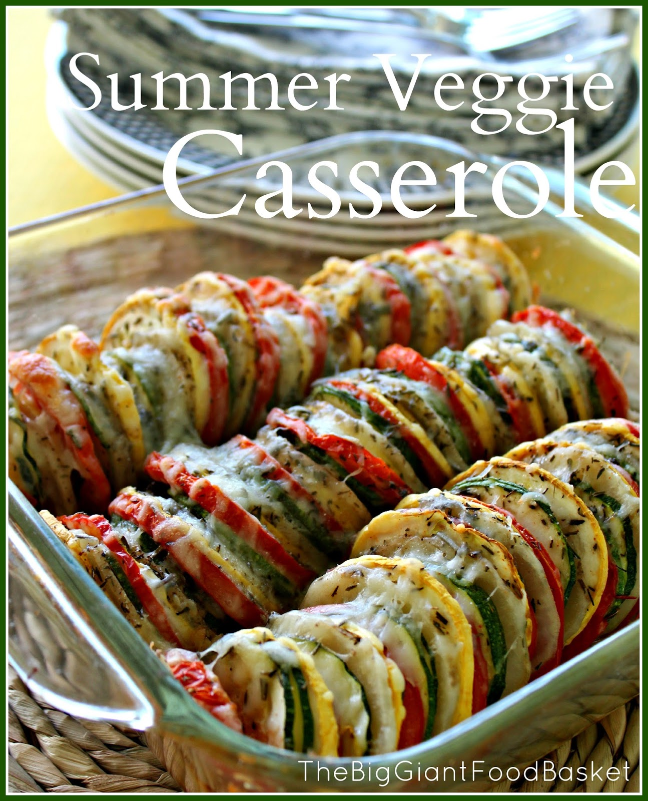 The Big Giant Food Basket: Super Easy Summer Vegetable Casserole