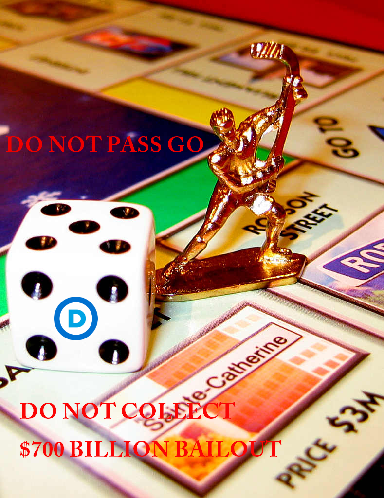 Do not pass go. Do not collect $700 billion bailout.