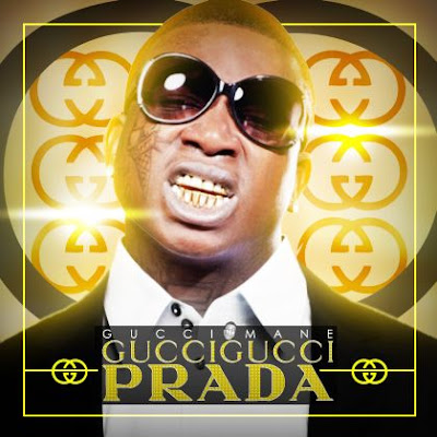 Gucci_Mane-Gucci_Gucci_Prada-(Bootleg)-2011