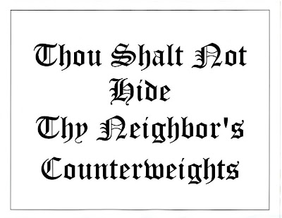 Thou Shalt Not Hide Thy Neighbor's Counterweights