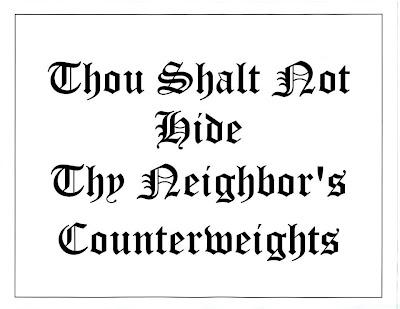Thou Shalt Not Hide Thy Neighbor's Counterweights