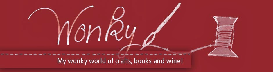 My wonky world of crafts, books and wine!