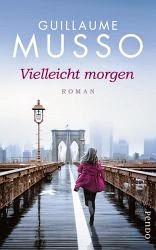 http://www.amazon.de/Vielleicht-morgen-Roman-Guillaume-Musso/dp/3866123760/ref=sr_1_fkmr0_3?s=books&ie=UTF8&qid=1408092145&sr=1-3-fkmr0&keywords=vielleicht+mmorgwn