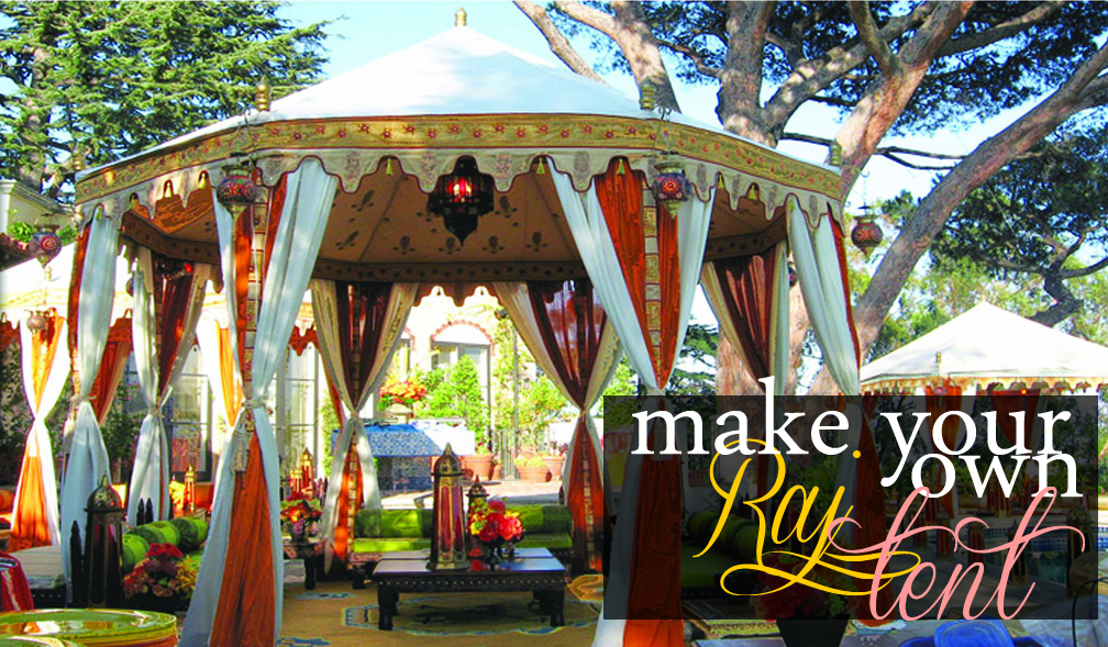 May 8 2013 & Grosgrain: Make Your Own Raj Tent!!!!