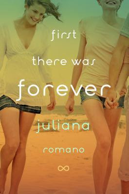 First There Was Forever - Juliana Romano
