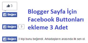 Blogger Sayfa İçin Facebook Buttonları Ekleme 3 Adet