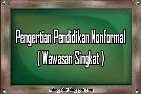 pendidikan nonformal, pengertian pendidikan nonformal, pendidikan indonesia, definisi pendidikan nonformal