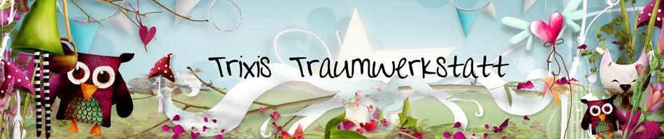 Trixis Traumwerkstatt