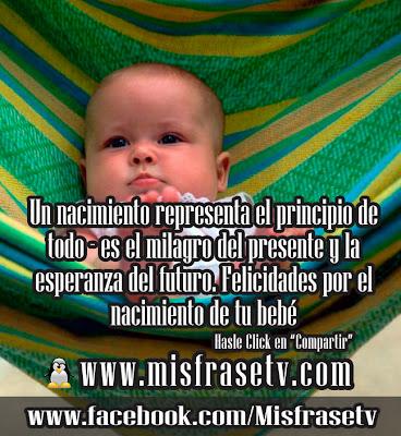 Frases para bebes, Frases para el nacimiento de un bebé, Frases para un Bebe Recién Nacido,