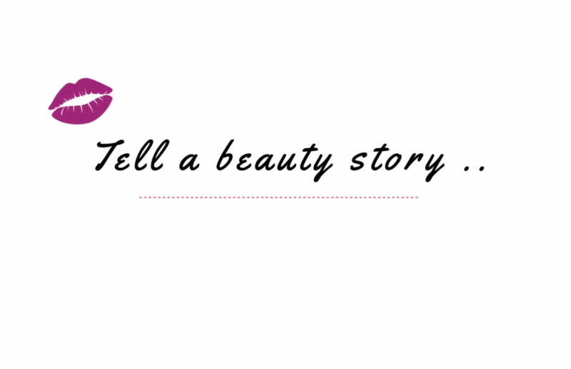 Tell a beauty story ..