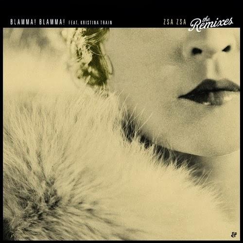 Blamma! Blamma! – Zsa Zsa (The Remixes)