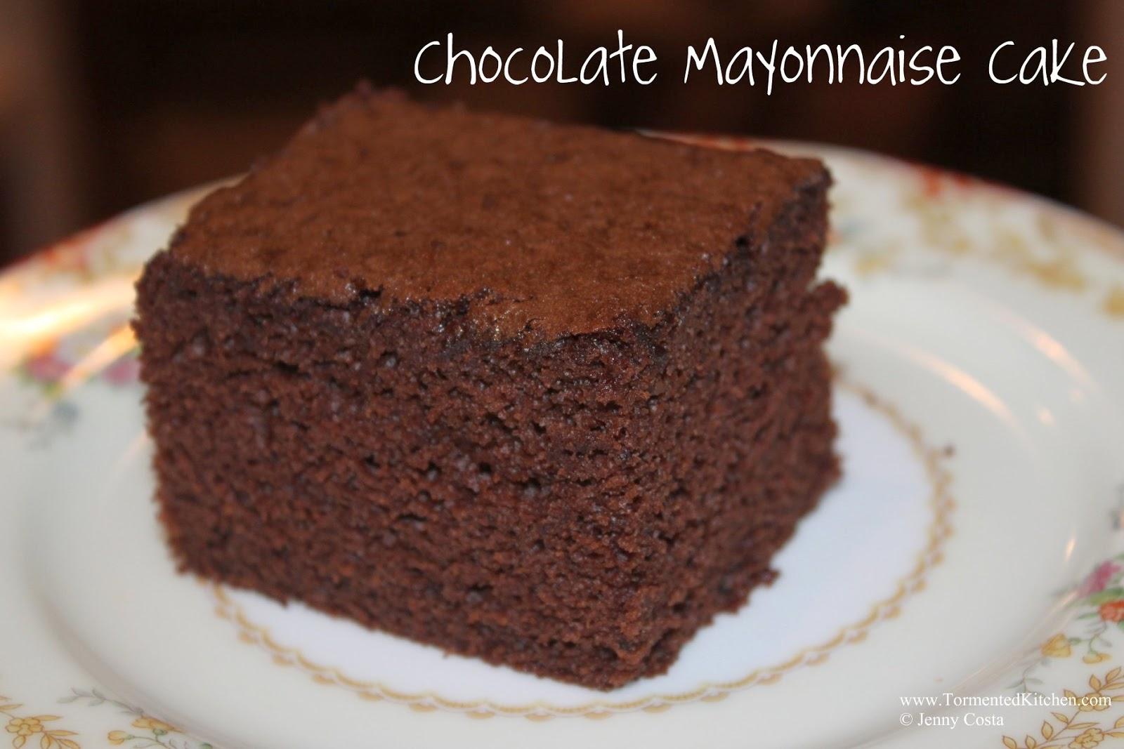 Tormented Kitchen: Chocolate Mayonnaise Cake