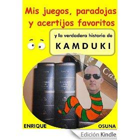 Portada libro Mis juegos, paradojas y acertijos favoritos y la verdadera historia de Kamduki
