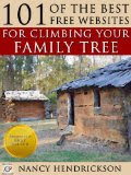101 of the Best Free Websites For Climbing Your Family Tree, by Nancy Hendrickson