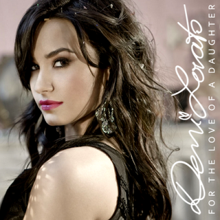 Demi Lovato - For The Love Of A Daughter