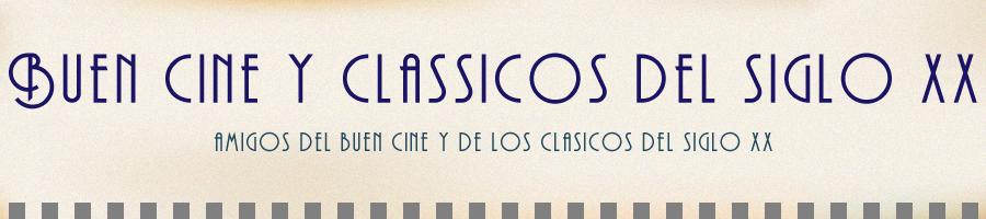 Buen Cine y Clássicos del Siglo XX