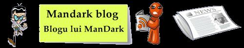 Blogu lui Mandark, blog nou cu stiri si informatii noi din Romania, stiri online clasice news online