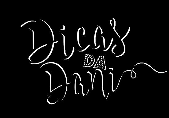 Dicas da Dani