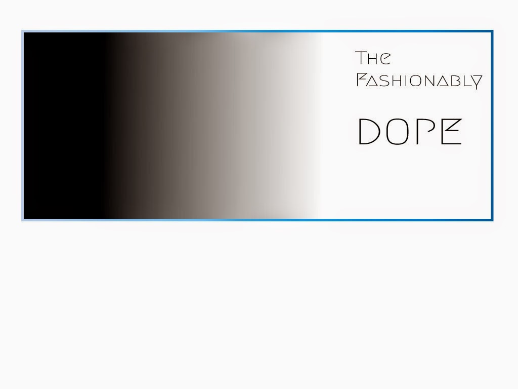 The Fashionably Dope