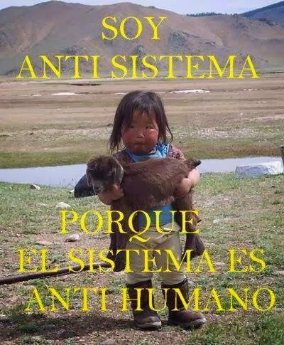 Sou anti-sistema porque...