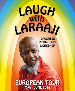 LAUGH with LARAAJI in EUROPE MAY-JUNE 2014