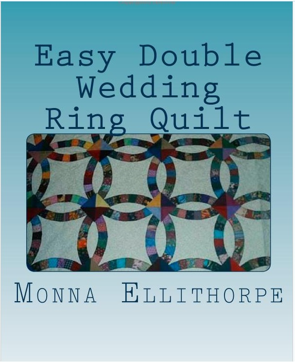 Publish Your Quilts: Monna Ellithorpe Publishes Double Wedding Ring ...