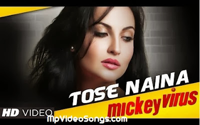 Tose Naina (Mickey Virus) HD Mp4 Video Song Download