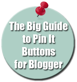 The Big Guide to Pin It Buttons for Blogger