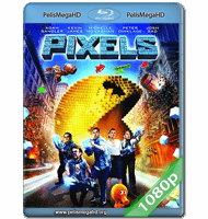 PIXELES (2015) FULL 1080P HD MKV ESPAÑOL LATINO
