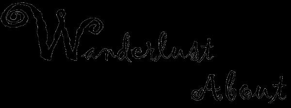 Wanderlust About | Tutto ciò che ti serve per viaggiare ed esplorare il mondo!