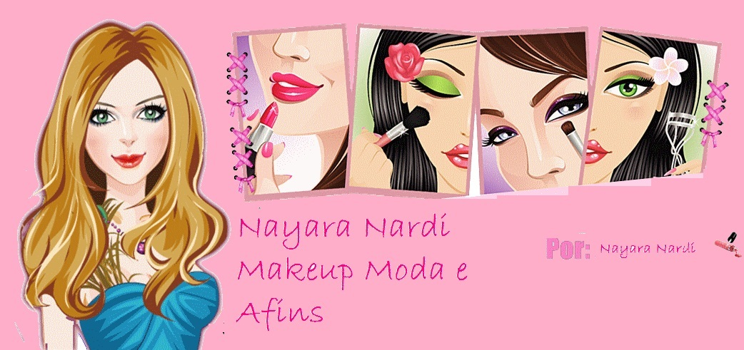 Nayara Nardi Make up Moda e Afins