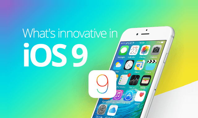 What's Innovative in iOS 9?