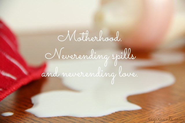 Motherhood is messy quotes. Spilled milk happens