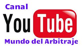 Canal Youtube Mundo del Arbitraje