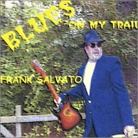 Frank Salvato - Blues On My Trail