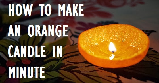 Organic News: Turn an Orange into a Candle in a Minute