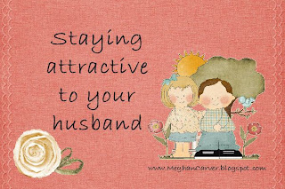 stay attractive to your husband
