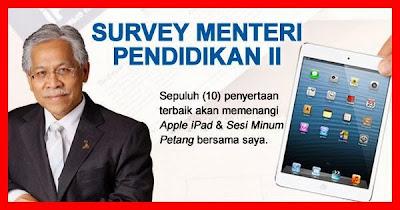Survey Menteri Pendidikan II : Jom Menangi 10 iPad dan Sesi Minum Petang Bersama