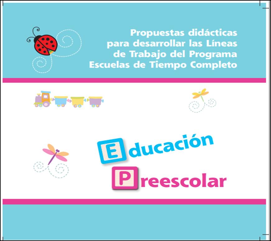 Propuestas Didácticas ~ Escuelas de Tiempo Completo ~ Preescolar