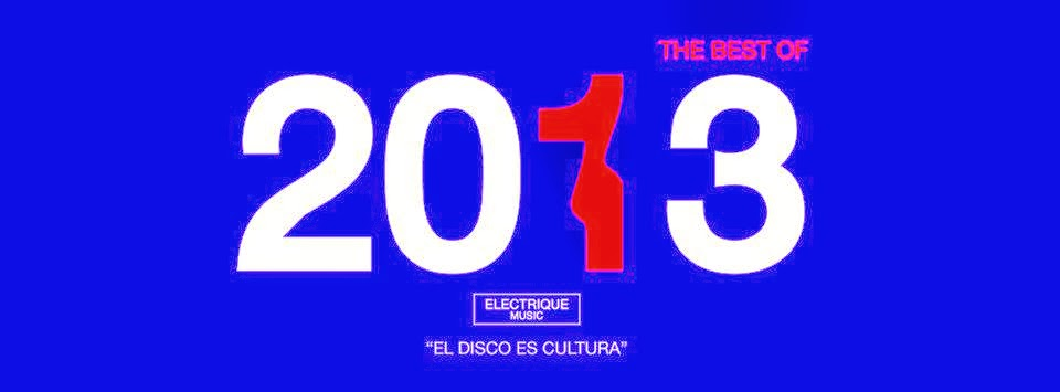Electrique Music - The Best Of 2013