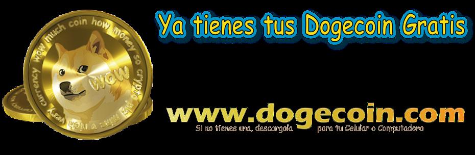 Dogecoins Gratis solo por visitar mi Blog del Cervantino