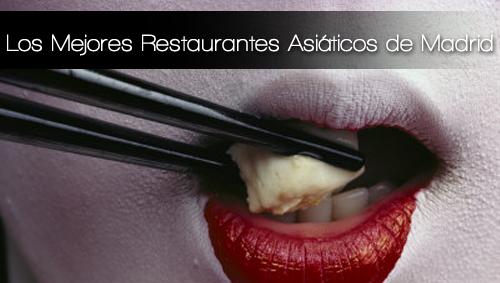 Los Mejores Restaurantes Asiaticos de Madrid