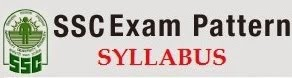 SSC Exam Pattern - Syllabus