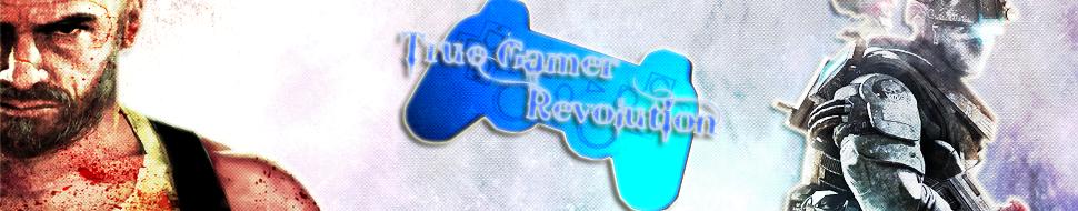 TRUE GAMER REVOLUTION