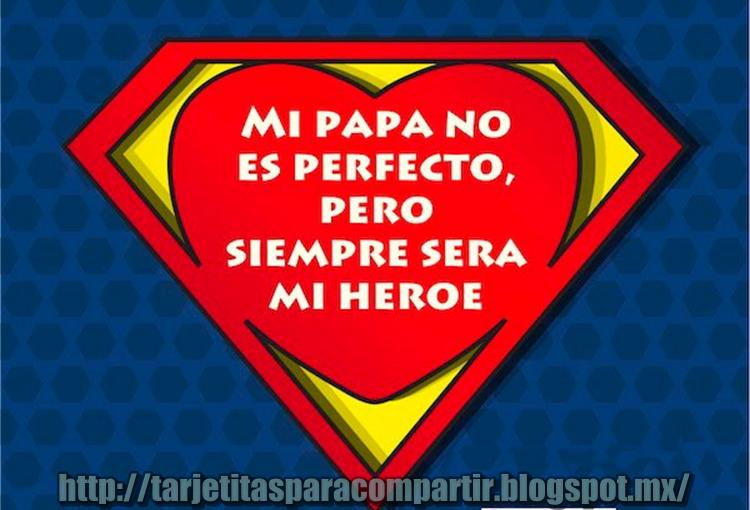 tarjetitas mi papa no es perfecto pero siempre era mi
