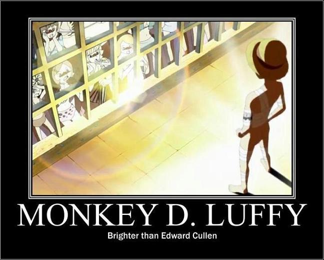 Monkey D. Luffy Brihter then Edward Cullen