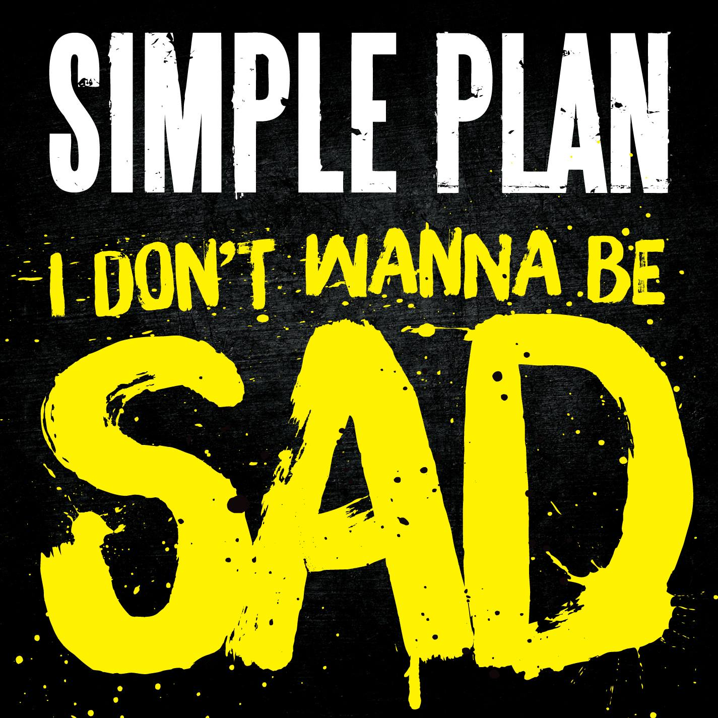 I Don't Wanna Be Sad by Simple Plan