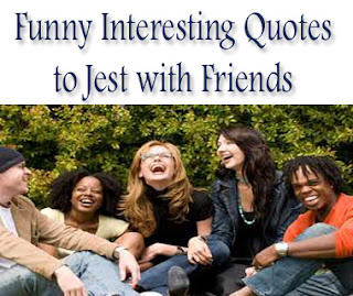 Quotes to Jest, fun with friends